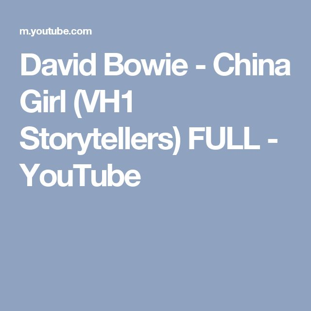 David Bowie - China Girl (VH1 Storytellers) FULL - YouTube