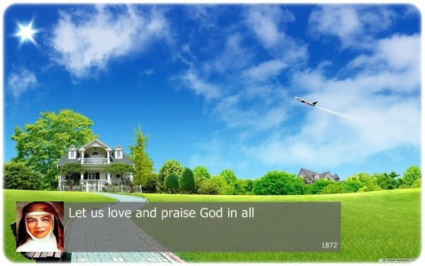 Let us love and praise God in all