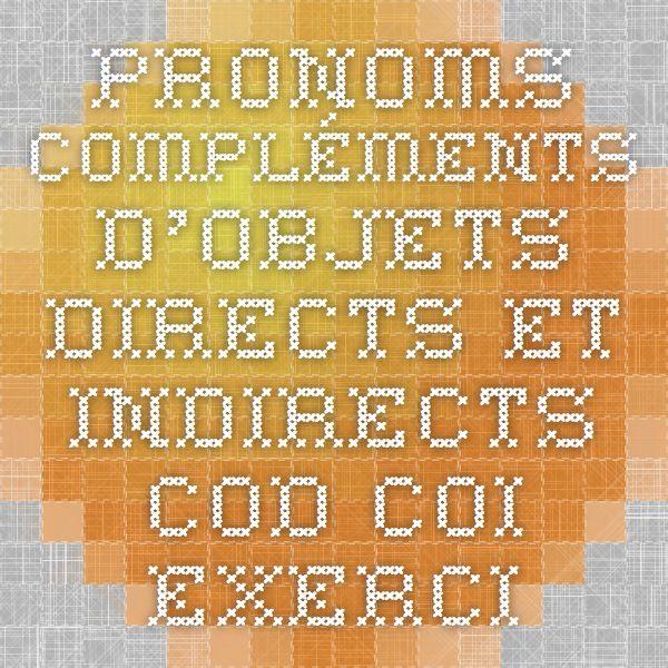 Pronoms compléments d'objets directs et indirects - COD COI - Exercices interactifs de français