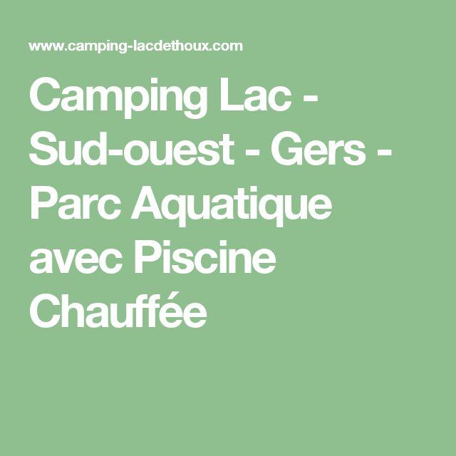 Camping Lac - Sud-ouest - Gers - Parc Aquatique avec Piscine Chauffée