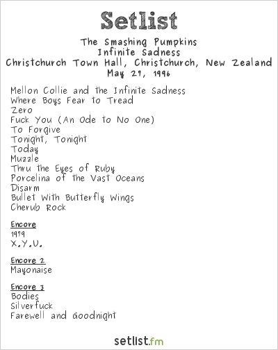 Setlist, The Smashing Pumpkins, Infinite Sadness Tour, Christchurch Town Hall, May 29, 1996. New Zealand