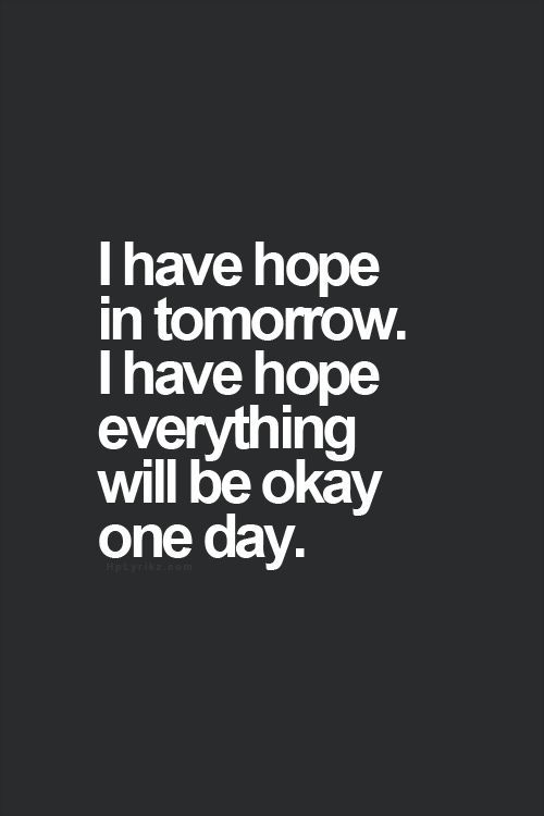 Image Result For Hope Every Things Fine Quotes Quotes