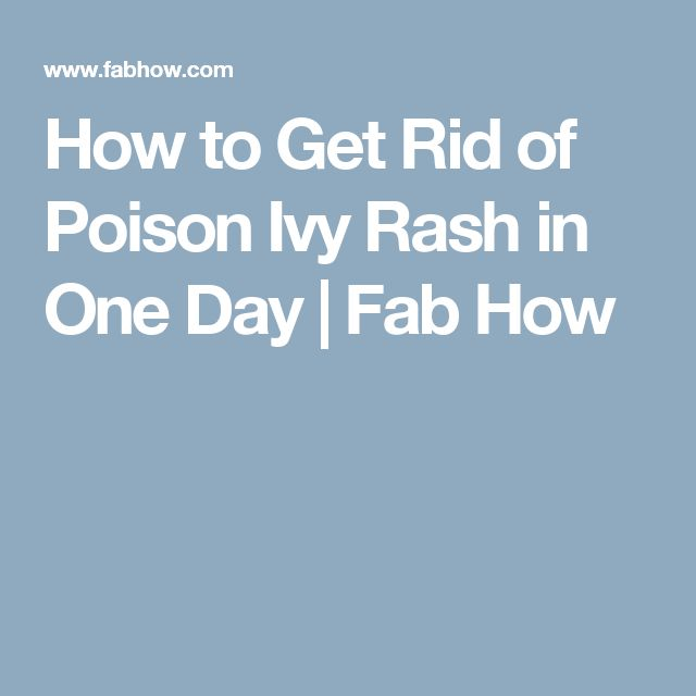 How to Get Rid of Poison Ivy Rash in One Day | Fab How