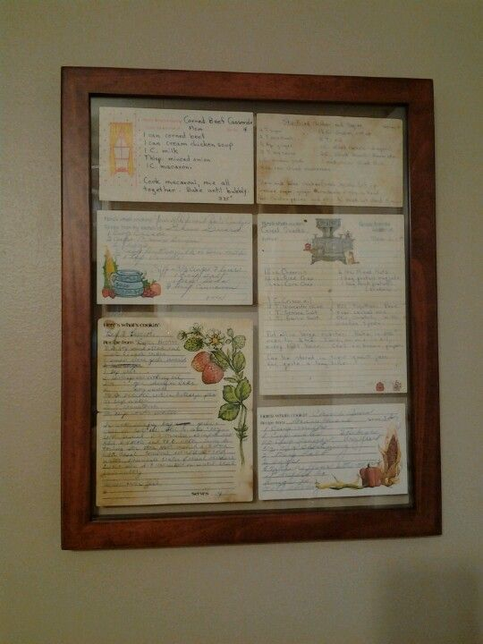 Handwritten recipes from Mom and Grandma. I used a floating frame so the back can still be read.