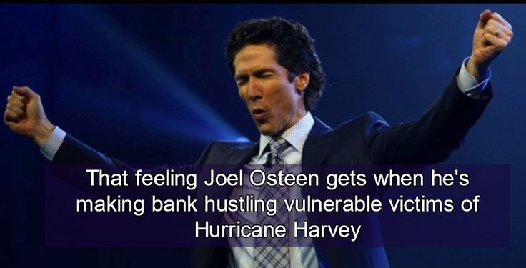 """It should come as no surprise that Osteen is asking Hurricane Harvey victims for money. That is what this guy does. He hustles the vulnerable and the gullible, promising anyone that will listen that """"God is going to bless them"""" if they only give him money."""