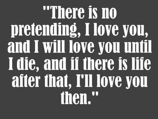 Forever is a long time. Love Quote @Tehani Walkowski LaHaye I've loved you for 1,000 years and I'll you for a 1,000 more I was dying waiting for You