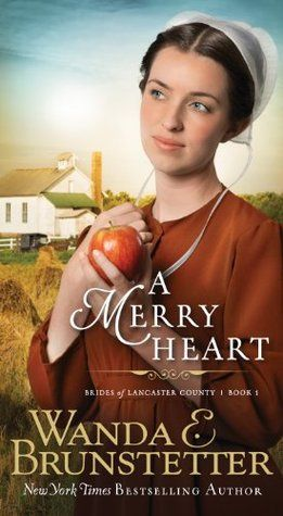 A Merry Heart (Brides of Lancaster County 1) by Wanda E. Brunstetter