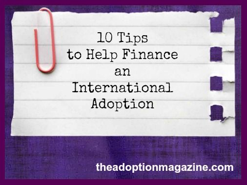 How to Finance an International Adoption  Something I want to do. I need to remember this.