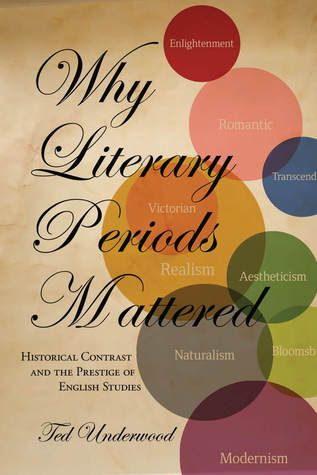 Why Literary Periods Mattered: Historical Contrast and the Prestige of English Studies (PR25 .U53 2013)
