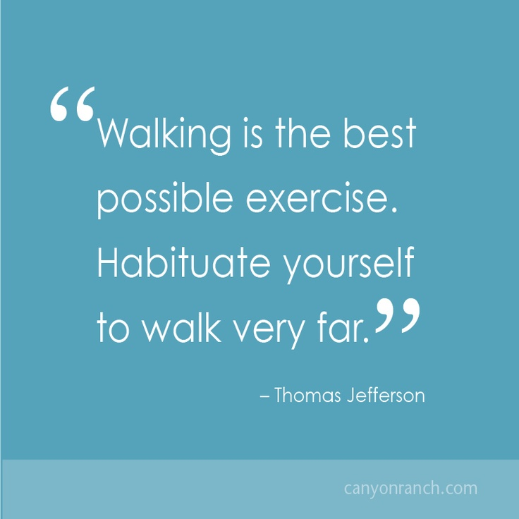 Walking is the best possible exercise. Habituate yourself to walk very far. – Thomas Jefferson #quote