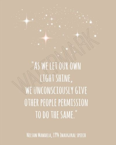 Nelson Mandela quote Art Print - Let your light shine ( which he borrowed from Marianne Williamson for his inauguration)