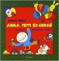 Anna, Peti és Gergő: Petikönyv - Gézengúzok könyve: Bartos Erika: 9789633709504: Amazon.com: Books