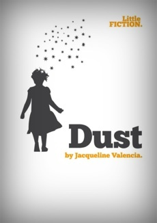 """Dust"" by Jacqueline Valencia. Download it (for free) for your phone, tablet or eReader."