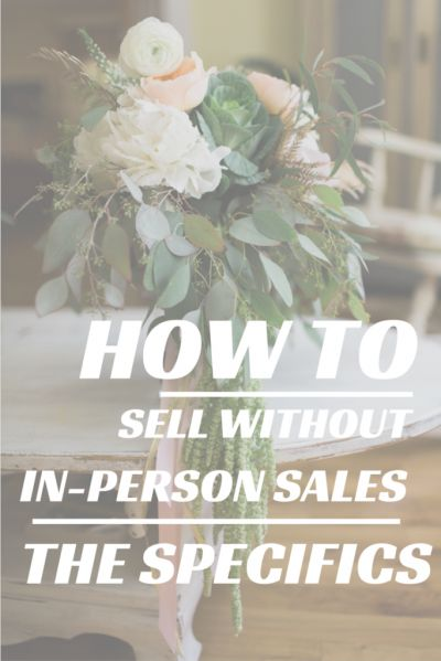 how to sell without in-person sales – the specifics