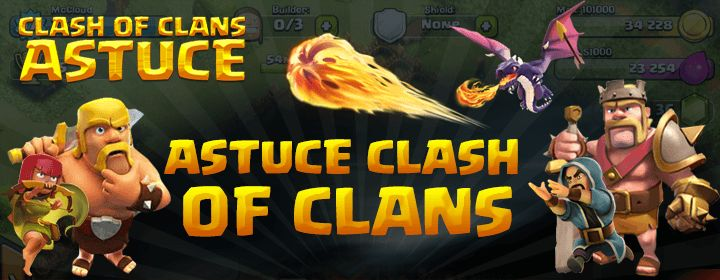 Astuce Clash Of Clans: Astuce Clash Of Clans