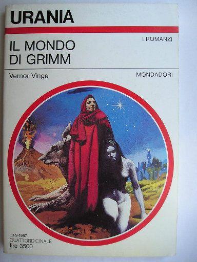 """Il romanzo """"Il mondo di Grimm"""" (""""Tatja Grimm's World"""") di Vernor Vinge è stato pubblicato per la prima volta nel 1987. In Italia è stato pubblicato da Mondadori nel n. 153 di """"Urania Collezione"""" nella traduzione di Annarita Guarnieri. Copertina di Karel Thole."""