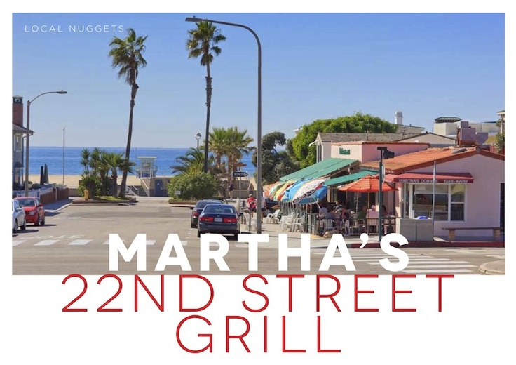 Our LOCAL NUGGET is sure to please as it has been doing since 1983 in Hermosa Beach – Check out Martha's 22nd Street Grill – An incredible beach side eatery in the South Bay