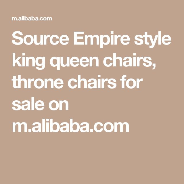 Source Empire style king queen chairs, throne chairs for sale on m.alibaba.com