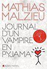 Critiques, citations, extraits de Journal d'un vampire en pyjama de Mathias Malzieu. Ne le répétez surtout pas, car cette confidence que je m'apprête à vou...