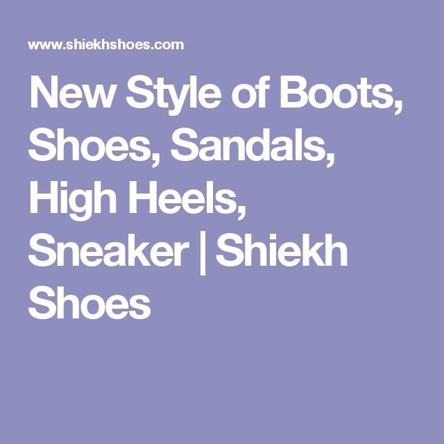 New Style of Boots, Shoes, Sandals, High Heels, Sneaker | Shiekh Shoes