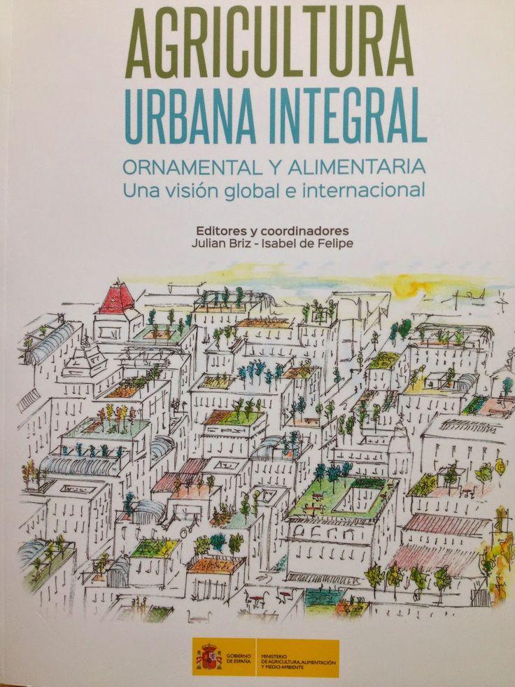 MARC GRAÑÉN - LANDSCAPE ARTIST    : 1ST SPANISH HANDBOOK OF URBAN AGRICULTURE - a whol...