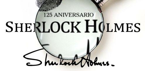 Sherlock Holmes cumple 125 años y hemos preparado este Especial.