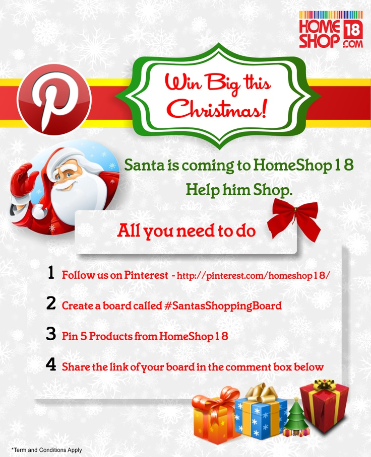 Win Big this Christmas!  Santa is coming to HomeShop18.  Help him Shop.  •	Pin 5 Products from HomeShop18