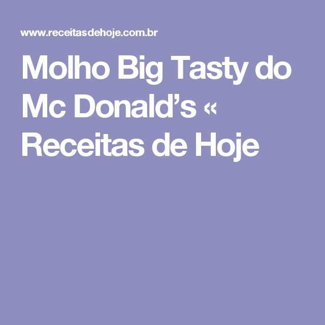 Molho Big Tasty do Mc Donald's « Receitas de Hoje