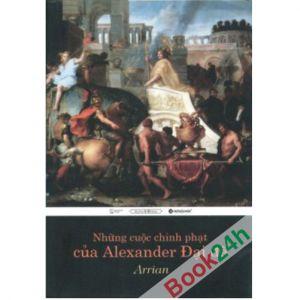 NHỮNG CUỘC CHINH PHẠT CỦA ALEXANDER ĐẠI ĐẾ là một cuốn tiểu thuyết hay gợi lại viễn cảnh hùng vĩ, những trận đánh đi vào lịch sử của một vị vua, vị tướng tài Alexander.