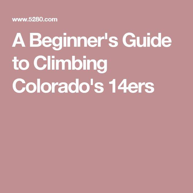 A Beginner's Guide to Climbing Colorado's 14ers