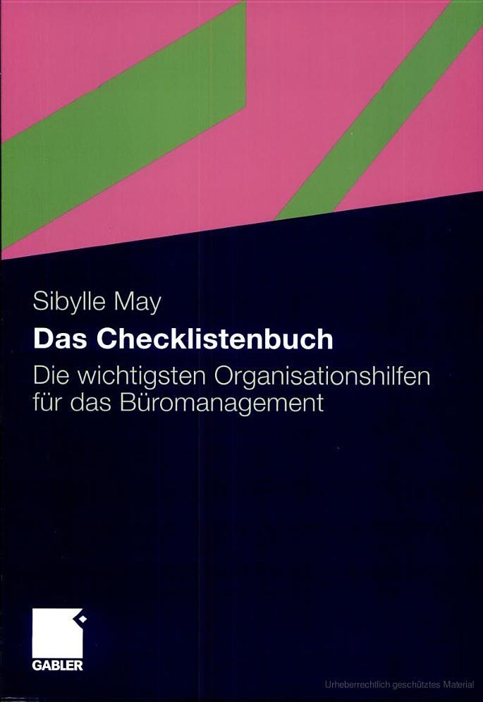 Das Checklistenbuch: Die wichtigsten Organisationshilfen für das Büromanagement