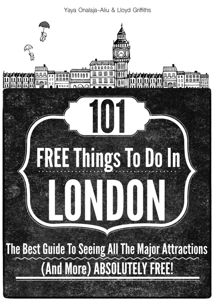 101 FREE Things To Do In London - The Best Guide To Seeing All The Major Attractions (And More) ABSOLUTELY FREE!!! (1)