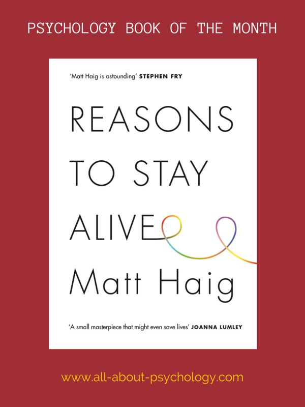 Pinterest The All About Psychology website book of the month for June is - Reasons to Stay Alive By Matt Haig. Click on image or see following link for details of this excellent book and all the previous book of the month entries. www.all-about-psychology.com/psychology-books.html #psychology #PsychologyBooks