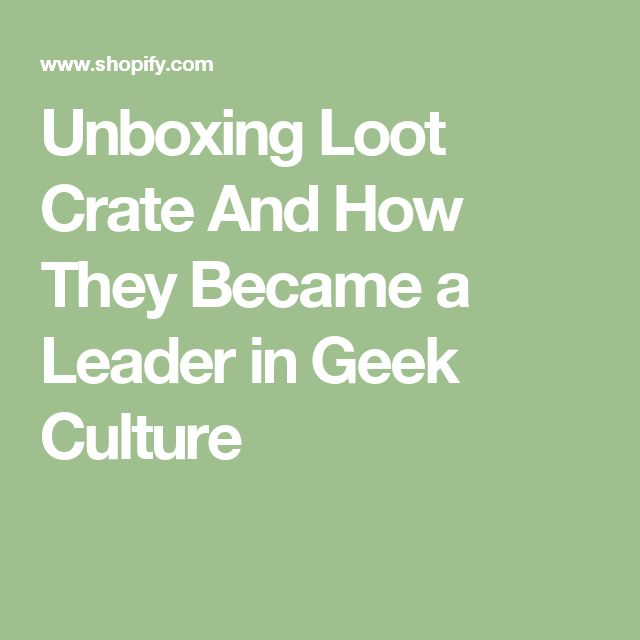 Unboxing Loot Crate And How They Became a Leader in Geek Culture