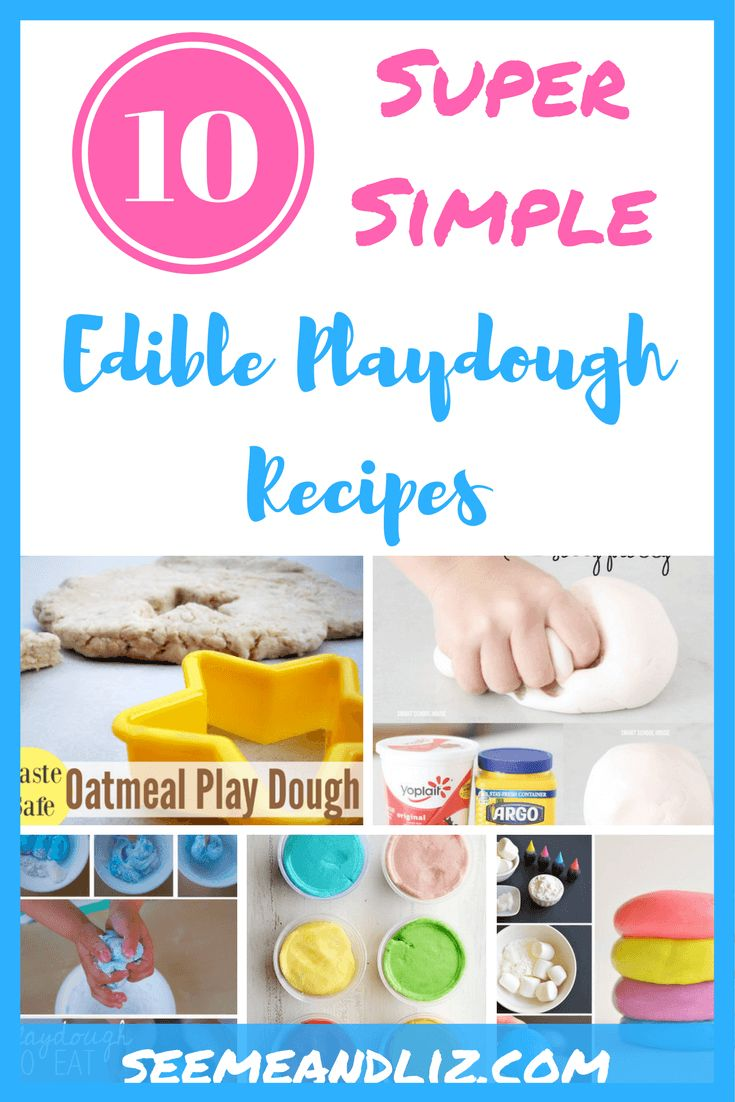 10 Simple Edible Playdough Recipes. They don't require baking and can be made without cream of tartar!