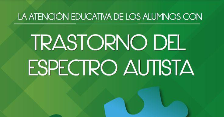 LA ATENCIÓN EDUCATIVA DE LOS ALUMNOS CON TRASTORNO DEL ESPECTRO AUTISTA