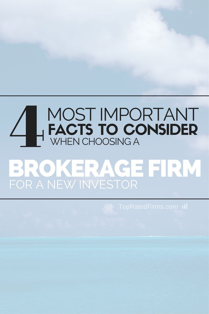 4 most important facts to consider when choosing a brokerage firms for a new investor http://topratedfirms.com/blog/four-things-to-consider-new-investors.aspx