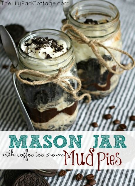 Love this, but instead I want Pudding and... cool whip?  Ice cream?  Hmmm....  Mason Jar Mud Pie with Homemade Coffee Ice Cream - www.thelilypadcottage.com #dessert #cold #nobake