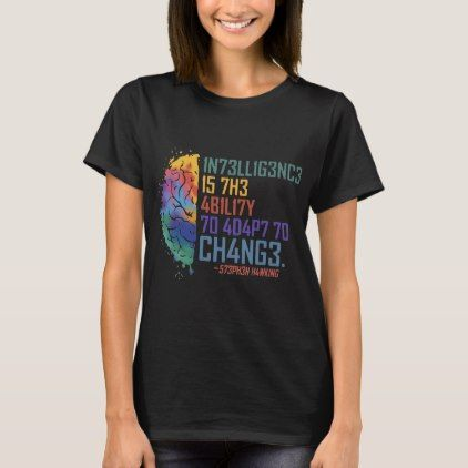 Intelligence Is The Ability To Adapt Change Int T Shirt