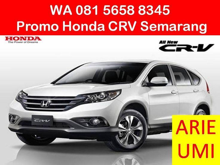 WA 081 5658 8345, Promo Honda CRV Semarang, Harga Mobil Berbeda Beda Sesuai Model, Type Dan Promo Yang Sedang Berlaku INFO LENGKAP TELP / WA 081 5658 8345 (Indosat) Arie Umi