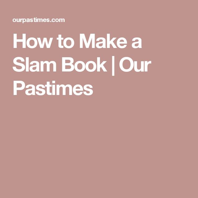 How to Make a Slam Book | Our Pastimes