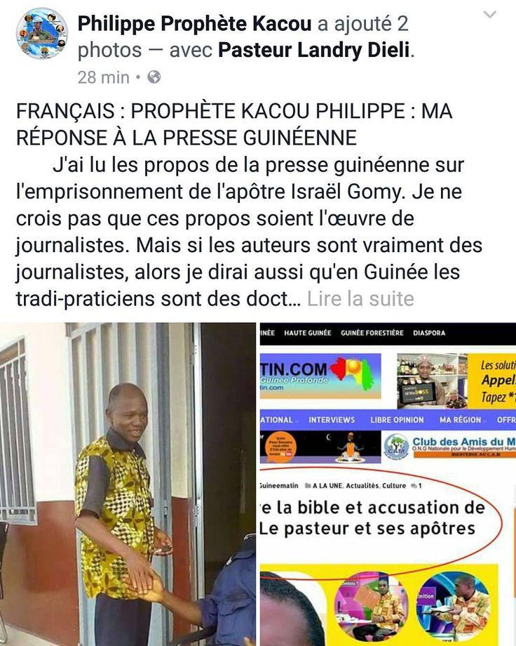 FRANÇAIS : PROPHÈTE KACOU PHILIPPE : MA RÉPONSE À LA PRESSE GUINÉENNE J'ai lu les propos de la presse guinéenne sur l'emprisonnement de l'apôtre Israël Gomy. Je ne crois pas que ces propos soient l'œuvre de journalistes. Mais si les auteurs sont vraiment des journalistes alors je dirai aussi qu'en Guinée les tradi-praticiens sont des docteurs en médecine. En cela je suis fier de la presse ivoirienne dans son ensemble. La presse ivoirienne est noble. Vous guinéens vous préférez des hypocrites…