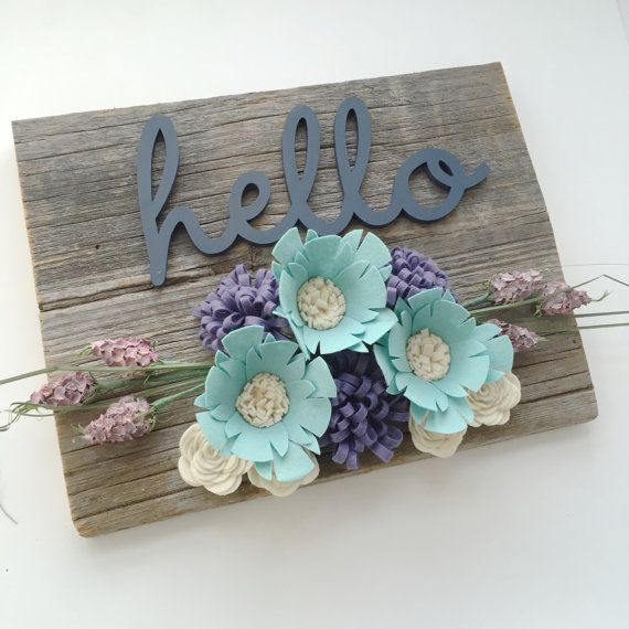 Barn wood Felt Flowers Laser Cut Hello Sign by 3BirdsOnMyDoorstep