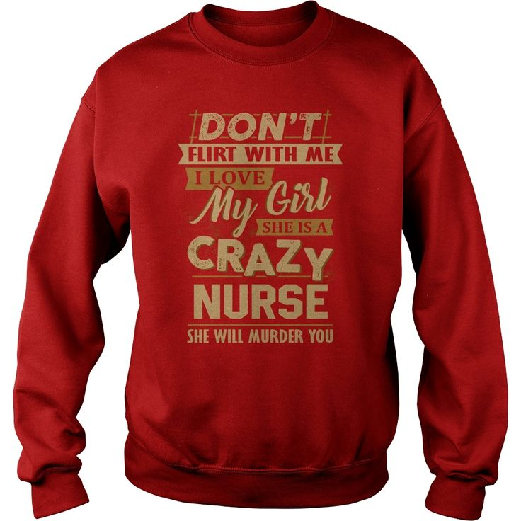 #Nurse Dont Flirt With Crazy #Nurse, Order HERE ==> https://www.sunfrog.com/LifeStyle/125344983-726362790.html?53625, Please tag & share with your friends who would love it , #birthdaygifts #jeepsafari #xmasgifts