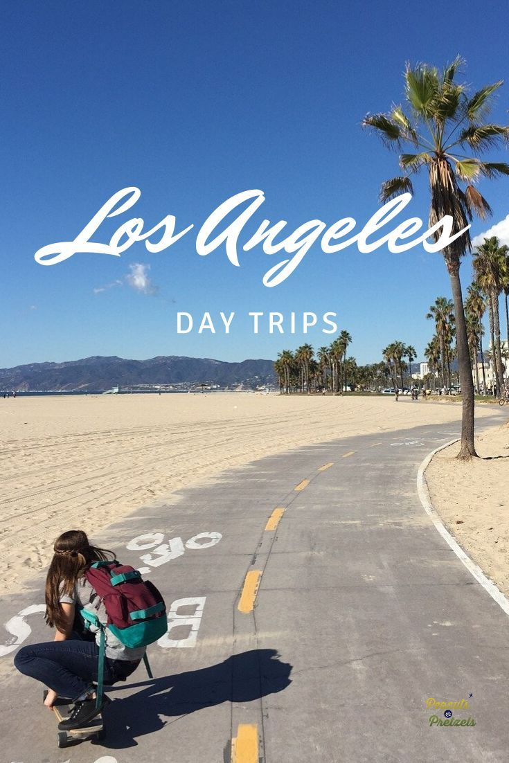 Popular Day Trips From Los Angeles You Ll Enjoy Peanuts Or Pretzels California Travel Road Trips Day Trips Los Angeles Day Trips