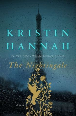 The Nightingale   Kristen Hannah In the quiet village of Carriveau, Vianne Mauriac says goodbye to her husband, Antoine, as he heads for the Front. She doesn't believe that the Nazis will invade France...but invade they do, in droves of marching soldiers, in caravans of trucks and tanks, in planes that fill the skies and drop bombs upon the innocent.
