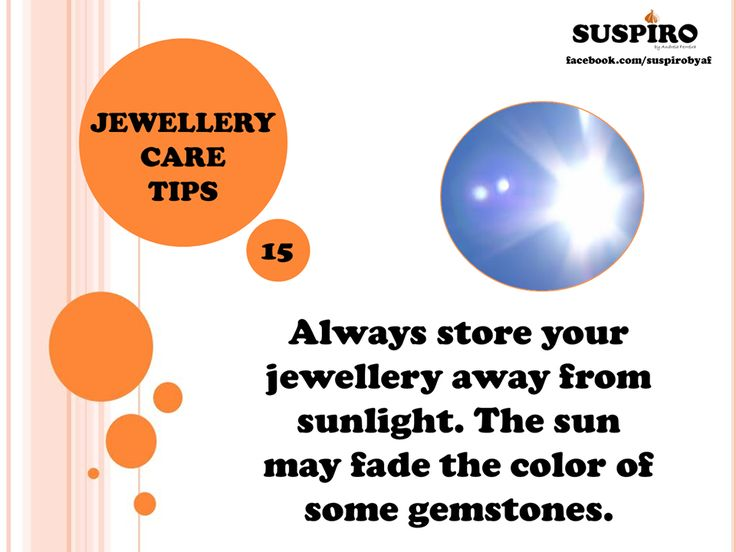 #Suspiro #Jewellery #CareTips TIP15 - share with friends!   Always store your #jewellery away from sunlight. The sun may fade the color of some #gemstones.