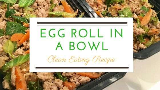Delicious egg roll in a bowl clean eating recipe! Great for a quick lunch or meal prep! Filled with protein, veggies & great taste!
