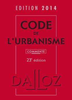 Code de l'urbanisme 2014 commenté 23e édition