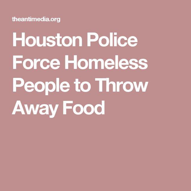 Houston Police Force Homeless People to Throw Away Food